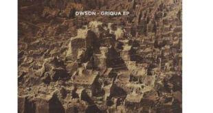 Dwson - Griqua (Original Mix)