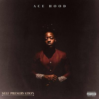 EP: Ace Hood - Self Preservation