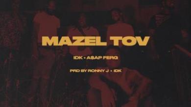 Photo of IDK ft A$AP Ferg – Mazel Tov