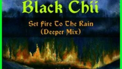 Photo of Black Chii – Set fire To The Rain (Deeper Mix)