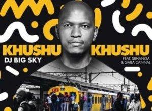 Photo of DJ Big Sky ft Sbhanga & Gaba Cannal – Khushukhushu