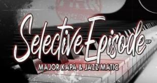 Ep: Major Kapa & Jazz Matic - Selective