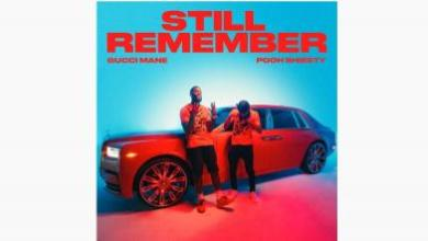 Photo of Gucci Mane ft Pooh Shiesty – Still Remember