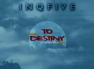 Photo of InQfive – To Destiny (Original Mix)
