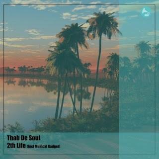 Thab De Soul - 2th Life (incl. Musical Gadget)