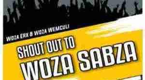 Woza erx & Woza We Mculi - Shout Out To Woza Sabza