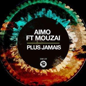Aimo ft Mouzai - Plus Jamais (Original Mix)