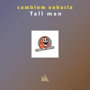 EP: Camblom Subaria - Tall Man