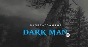 EP: DaGreatDamage - Dark Man