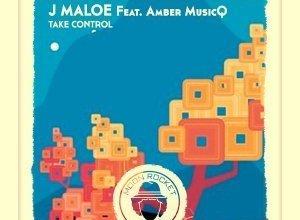 Photo of J Maloe ft Amber MusicQ – Take Control