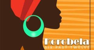 Six Past Twelve - Korobela