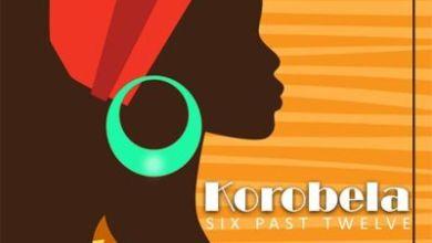 Photo of Six Past Twelve – Korobela