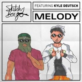 Sketchy Bongo ft Kyle Deutsch - Melody