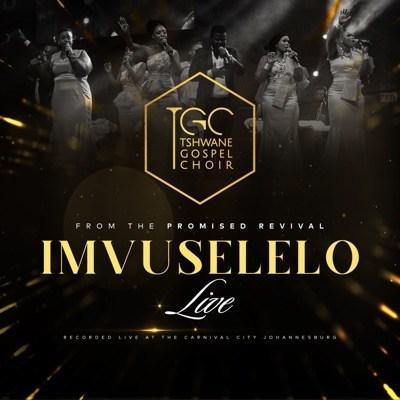 Tshwane Gospel Choir - Imvuselelo (Live at Carnival City Johannesburg)