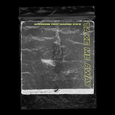 AfroZone ft Marisa Kaye - Take Me Away