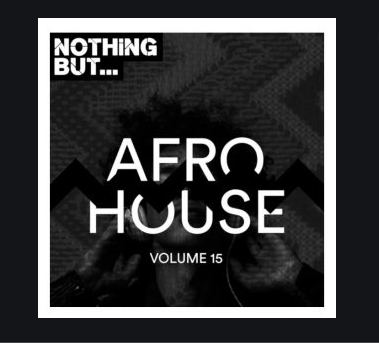 Album: VA - Nothing But… Afro House, Vol. 15