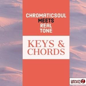 Chromaticsoul & Real Tone - Keys & Chords (Original Mix)
