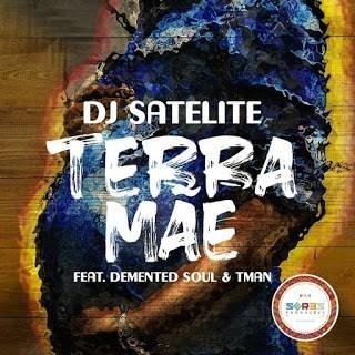 DJ Satelite ft Demented Soul & TMAN - Terra Mãe