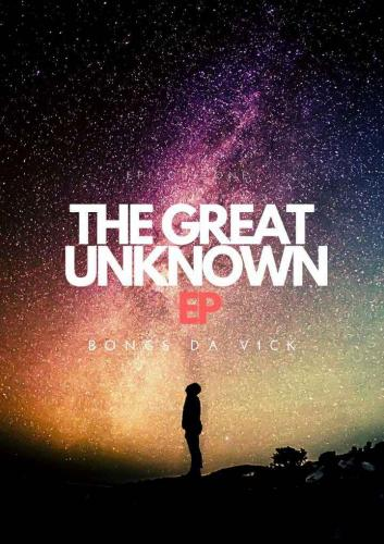 Download EP: Bongs Da Vick - The Greater Unknown