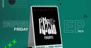 Download EP: Vine Muziq & Dinho - Amapiano Fridays