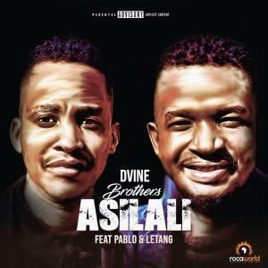 Dvine Brothers ft Pablo & Letang - Asilali