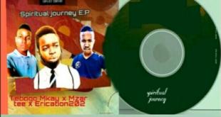 EP: Tebogo Mkay x Mzar Tee & Erication202 - Spiritual Journey