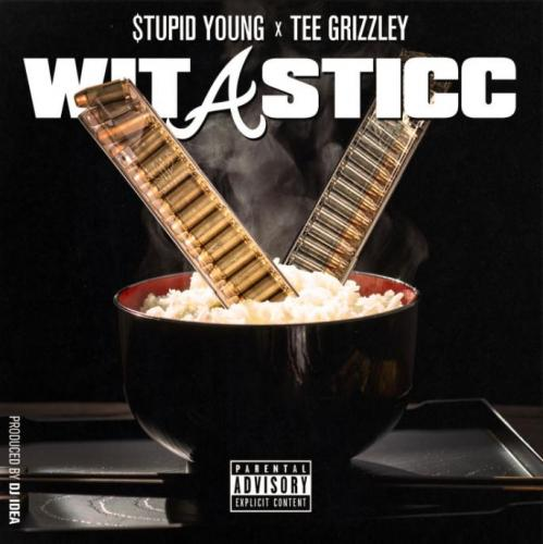 $tupid Young ft Tee Grizzley - Wit A Sticc