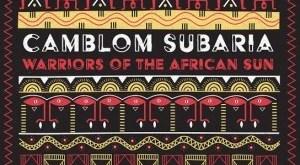 EP: Camblom Subaria - Warriors of the African Sun