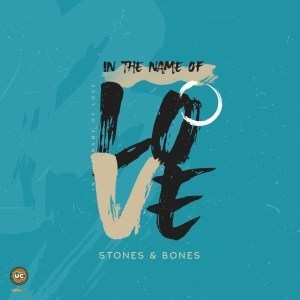 EP: Stones & Bones - In the Name of Love
