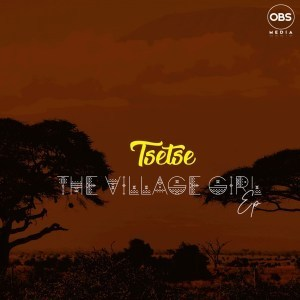 EP: Tsetse - The Village Girl
