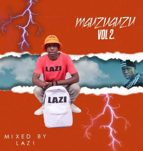 Lazi - Mguzuguzu Vol 2 Mix