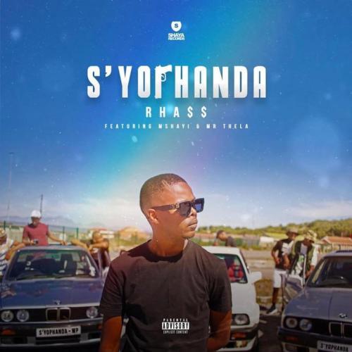 Rhass ft Mshayi & Mr Thela - S'yophanda