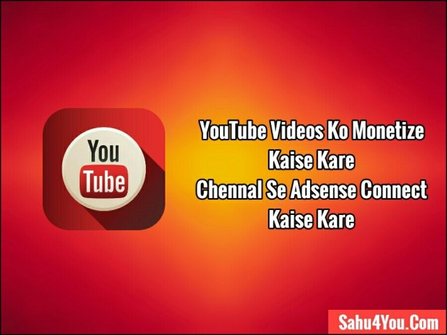 YouTube Videos Monetize And Add Adsense Account In YouTube Channel To Earn Money