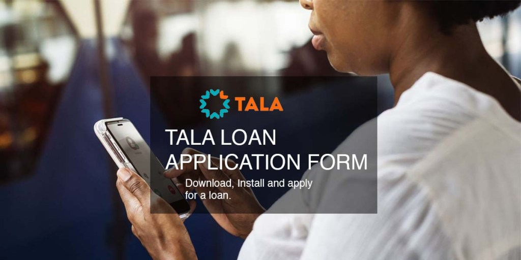 Tala loan application form and how to fill it in