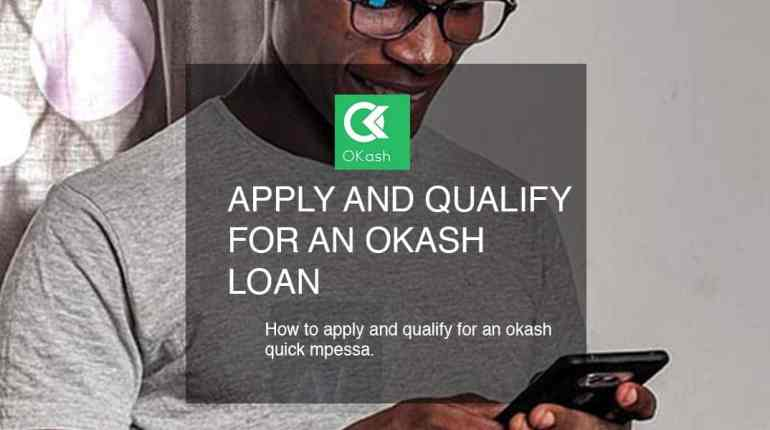 apply and qualify for and okash loan on mpesa