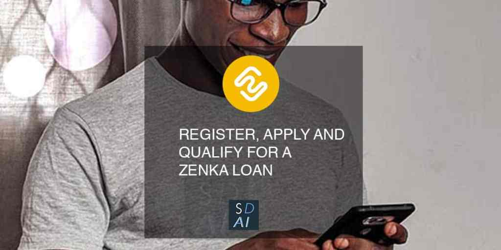 zenka app REGISTER APPLY QUALIFY for loan