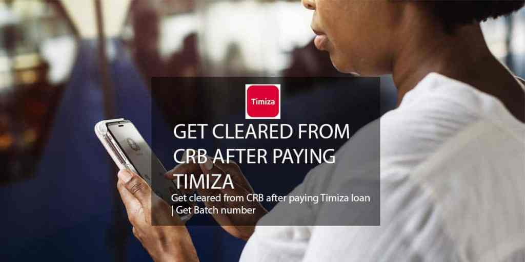 timiza loan app cleared CRB batch number