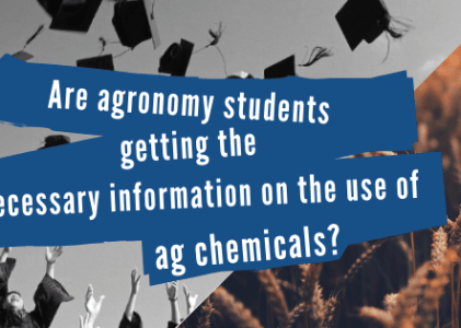 Are agronomy students getting the necessary information on the use of ag chemicals?