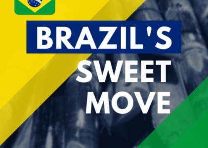 Brazil's Sweet Move