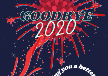 Goodbye 2020, we are happy to see you go