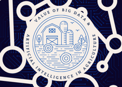 Value of Big Data and Artificial Intelligence in Agriculture
