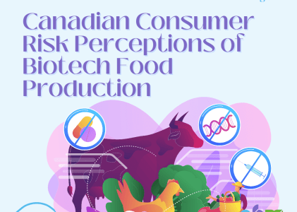 Canadian Consumer Risk Perceptions of Biotech Food Production