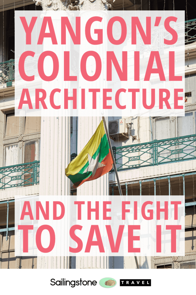 Yangon's Colonial Architecture and The Fight to Save It