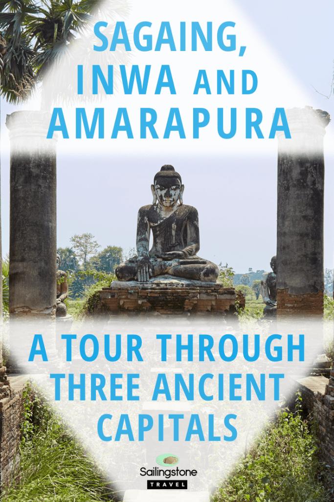 Sagaing, Inwa & Amarapura: A Tour Through Three Ancient Capitals