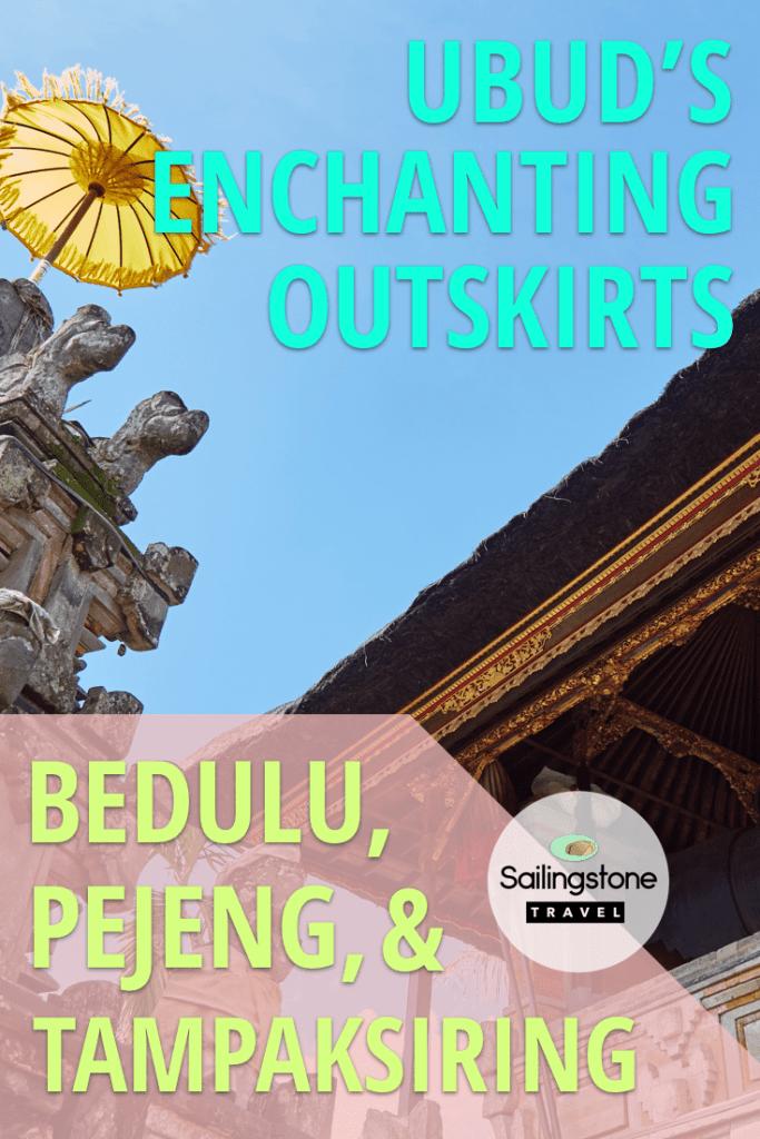 Ubud's Enchanting Outskirts: Bedulu, Pejeng & Tampaksiring