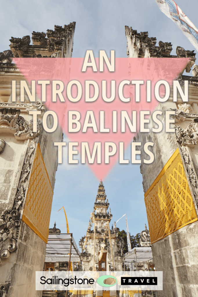 An Introduction To Balinese Temples Sailingstone Travel
