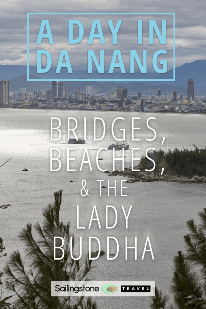 A Day in Da Nang: Bridges, Beaches & the Lady Buddha