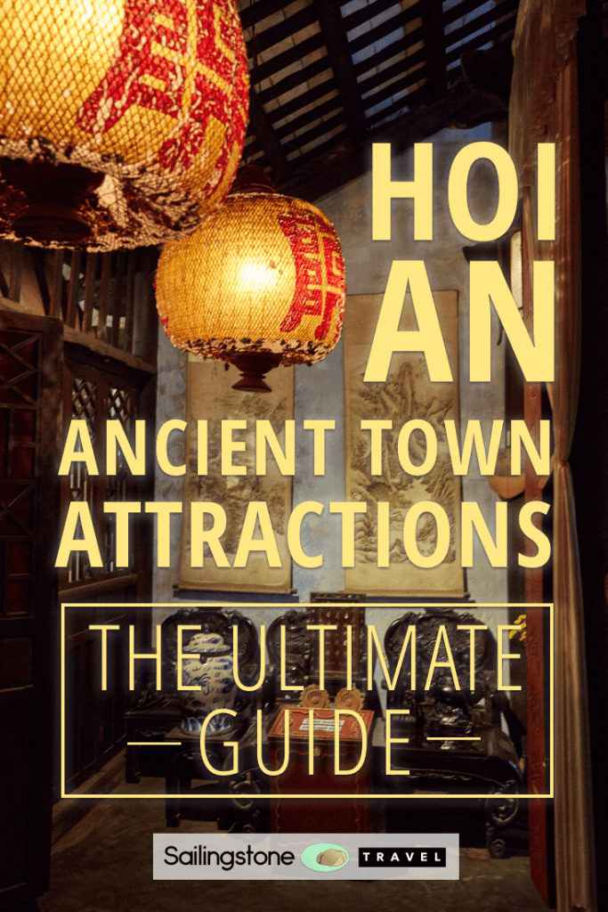 Hoi An Ancient Town Attractions: The Ultimate Guide