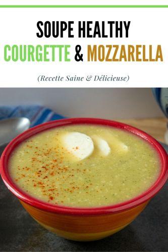 Soupe a la Courgette Mozzarella Legere Healthy 1 - Soupe à la Courgette & Mozzarella (Légère, Healthy)