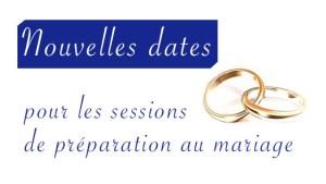 Préparation au mariage, annonce des nouvelles dates